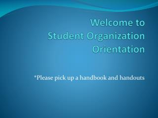 Welcome to  Student Organization Orientation