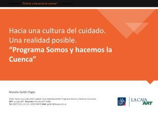 """Hacia una cultura del cuidado. Una realidad posible.  """"Programa Somos y hacemos la Cuenca"""""""
