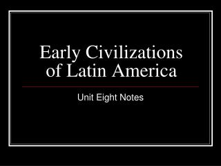 Early Civilizations of Latin America