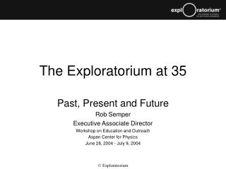 The Exploratorium at 35: past