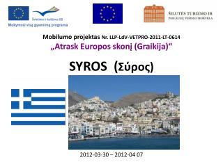 "Mobilumo projektas  Nr. LLP- LdV-VETPRO-2011 -LT-0614  ""Atrask Europos skonį (Graikija)"""
