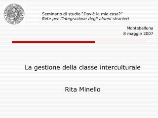 """Seminario di studio """"Dov'è la mia casa?"""" Rete per l'integrazione degli alunni stranieri Montebelluna 8 maggio 2007"""