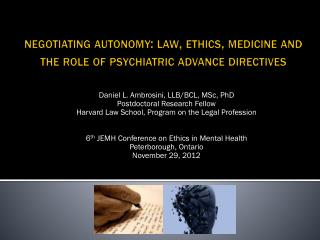 negotiating autonomy: law, ethics, medicine and  the role of psychiatric advance directives