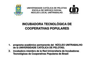 INCUBADORA TECNOL�GICA DE  COOPERATIVAS POPULARES