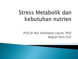 Stress  Metabolik dan kebutuhan nutrien