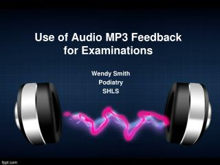 Use of Audio MP3 Feedback for Examinations