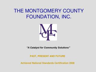 THE MONTGOMERY COUNTY FOUNDATION, INC.