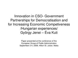 Paper presented at the conference of the European Group of Public Administration September 2-4, 2009, Hilton St. Julian