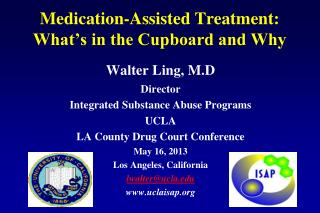 Medication-Assisted Treatment:  What�s in the Cupboard and Why