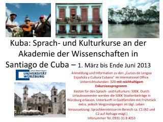 Kuba: Sprach- und Kulturkurse an der Akademie der Wissenschaften in Santiago de Cuba –  1. März bis Ende Juni 2013