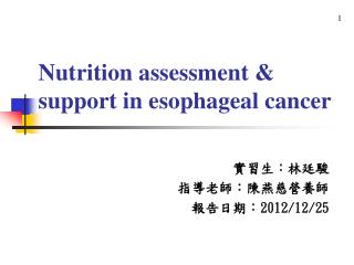 Nutrition assessment & support in esophageal cancer
