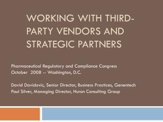 WORKING WITH THIRD-PARTY VENDORS AND STRATEGIC PARTNERS