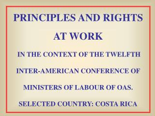 PRINCIPLES AND RIGHTS AT WORK  IN THE CONTEXT OF THE TWELFTH INTER-AMERICAN CONFERENCE OF MINISTERS OF LABOUR OF OAS. S