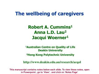 Robert A. Cummins 1 Anna L.D. Lau 2 Jacqui Woerner 1 1 Australian Centre on Quality of Life Deakin University 2 Hong Ko