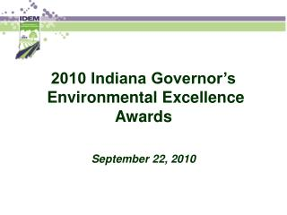 2010 Indiana Governor's  Environmental Excellence Awards