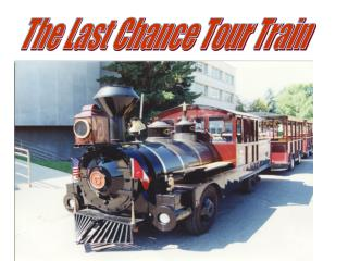 The Last Chance Tour Train