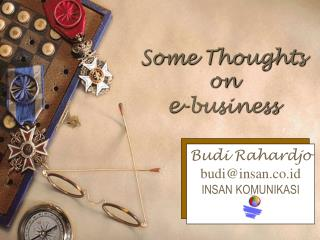Some Thoughts on e -business
