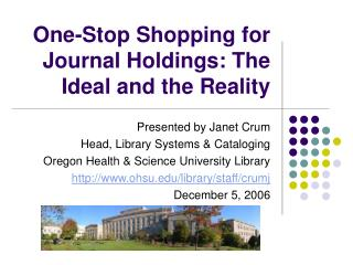 One-Stop Shopping for Journal Holdings: The Ideal and the Reality