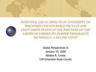 Global Perspectives II January 19, 2005 Aliesha R. Crowe UW-Extension-Rusk County