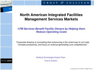 North American Integrated Facilities Management Services Markets I-FM Services Benefit Facility Owners by Helping them