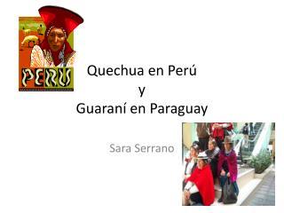 Quechua en  Per� y Guaran� en Paraguay