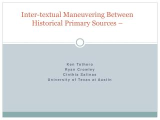 Inter-textual Maneuvering Between Historical Primary Sources –