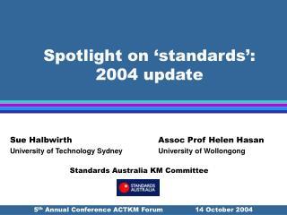 Spotlight on 'standards': 2004 update
