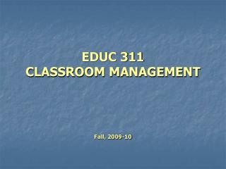 EDUC 311 CLASSROOM MANAGEMENT