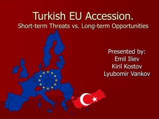 Turkish EU Accession. Short-term Threats vs. Long-term Opportunities