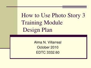 How to Use Photo Story 3 Training Module  Design Plan
