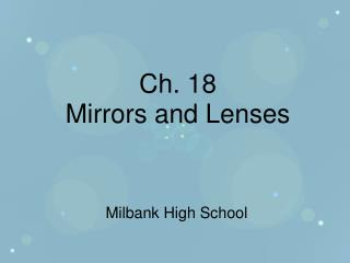 Ch. 18 Mirrors and Lenses