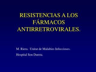 RESISTENCIAS A LOS FÁRMACOS ANTIRRETROVIRALES.