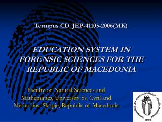 Termpus CD_JEP-41105-2006(MK) EDUCATION SYSTEM IN FORENSIC SCIENCES FOR THE REPUBLIC OF MACEDONIA