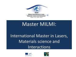 Master MILMI: International Master in Lasers,  Materials  science and Interactions