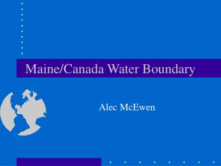 Maine/Canada Water Boundary
