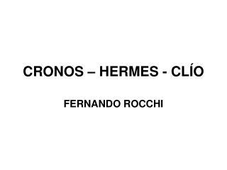 CRONOS – HERMES - CLÍO