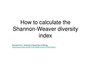 How to calculate the Shannon-Weaver diversity index