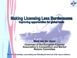 Making Licensing Less Burdensome improving opportunities for global trade