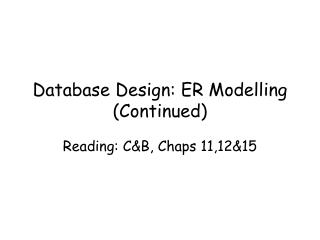 Database Design: ER Modelling Continued