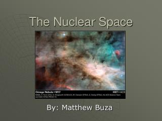 The Nuclear Space
