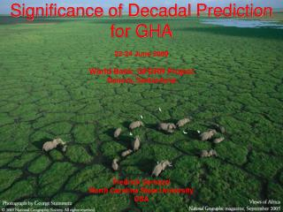 Significance of Decadal Prediction for GHA 22-24 June 2009 World Bank_GFDRR Project Geneva, Switzerland Fredrick Semazz
