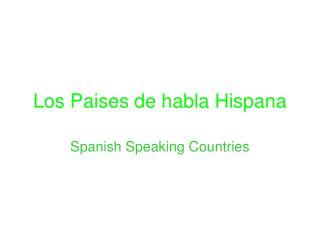 Los Paises de habla Hispana