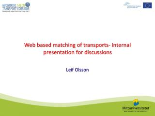 Web based matching of transports- Internal presentation for discussions