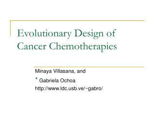 Evolutionary Design of Cancer Chemotherapies