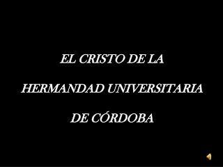 EL CRISTO DE LA HERMANDAD UNIVERSITARIA DE CÓRDOBA