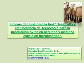 """Informe de Cuba para la Red """"Desarrollo y transferencia de Tecnología para la producción ovina en pequeña y mediana esc"""