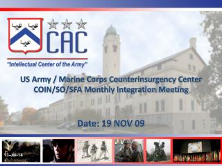 US Army / Marine Corps Counterinsurgency Center COIN/SO/SFA Monthly Integration Meeting