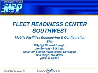 Site Personnel Structure: NAVAIR Rep / Logistics:  MGySgt Evergin		Marine Liaison (CSC) Robert Fields		BAE Systems Anal