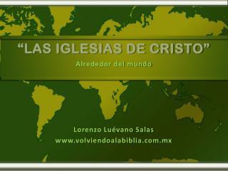 """""""LAS IGLESIAS DE CRISTO"""""""