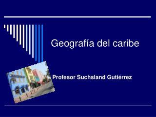 Geograf�a del caribe
